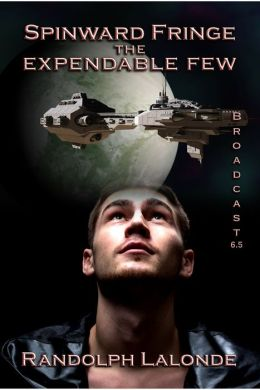 The Expendable Few: A Spinward Fringe Novel