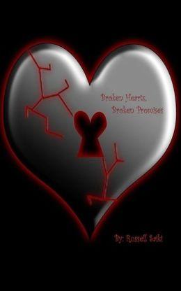 Broken Hearts, Broken Promises