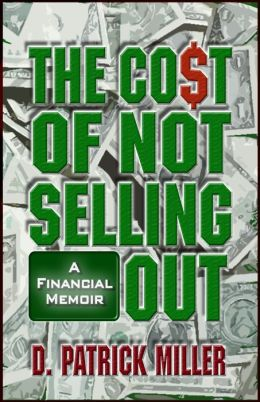 The Cost of Not Selling Out