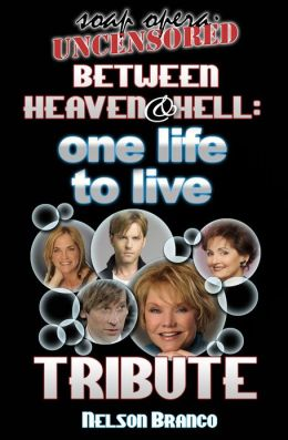 Soap Opera Uncensored Presents: Between Heaven and Hell - A One Life To Live Tribute