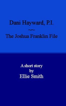 Dani Hayward, P.I.: The Joshua Franklin File
