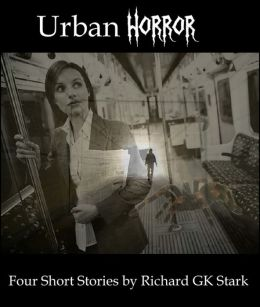 Urban Horror: Four Short Horror Stories