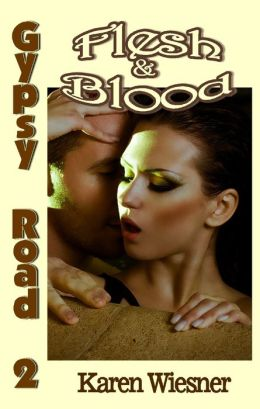 Gypsy Road Series, Book 2: Flesh & Blood