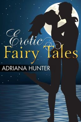 Erotic Fairy Tales (Naughty Erotic Stories)