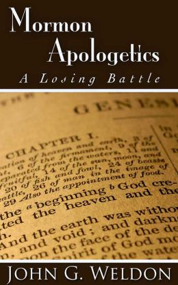Mormon Apologetics: A Losing Battle