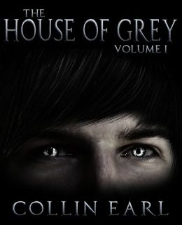 The House of Grey: Volume 1