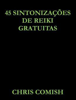 45 Sintonizações de Reiki Gratuitas