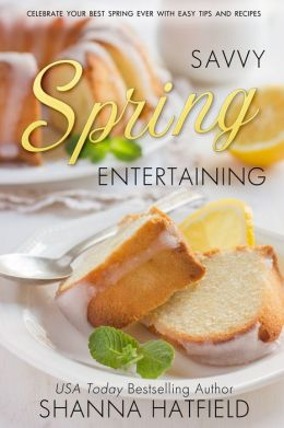 Savvy Spring Entertaining