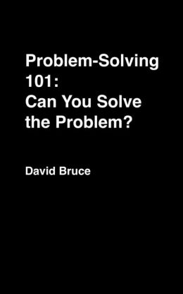 Problem-Solving 101: Can You Solve the Problem?