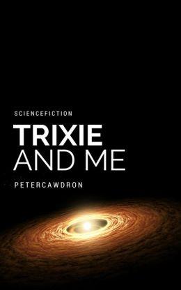 Trixie & Me