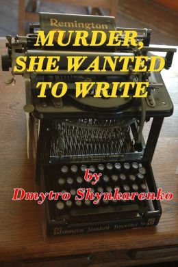 Murder, She Wanted To Write