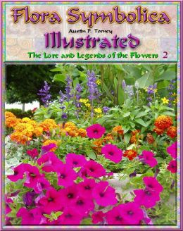 Flora Symbolica Illustrated-The Lore and Legends of the Flowers 2