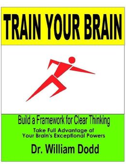 Train Your Brain: Build a Framework for Clear Thinking