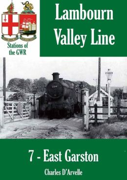 East Garston: Stations of the Great Western Railway GWR