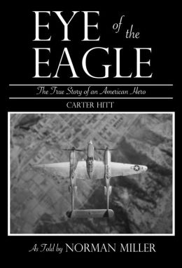 Eye of the Eagle: The True Story of an American Hero