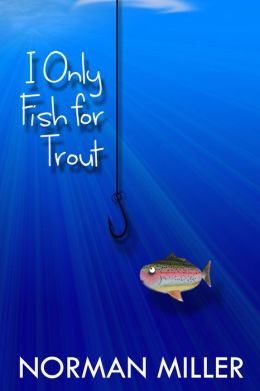 I Only Fish for Trout