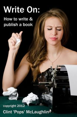 Write On: How to write and publish a book