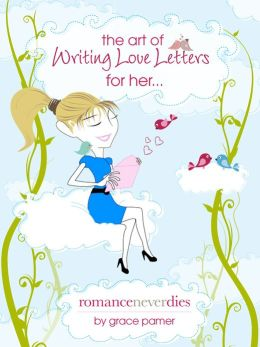 The Art of Writing Love Letters for Her