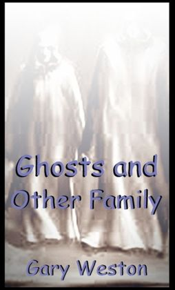 Ghosts and Other Family