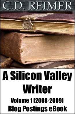 A Silicon Valley Writer Volume 1 (2008-2009) (Blog Postings)