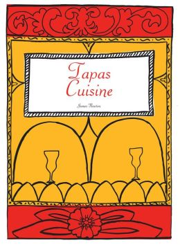 Spanish Cookbook: Tapas Cuisine