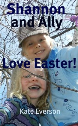 Shannon and Ally Love Easter!