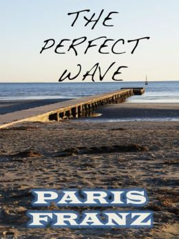The Perfect Wave, a short story
