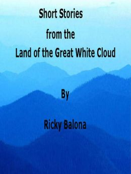 Short Stories from the Land of the Great White Cloud