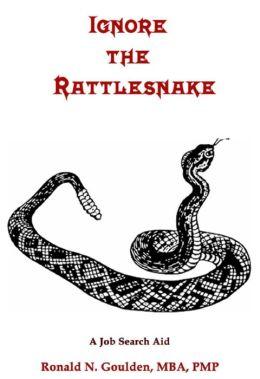 Ignore the Rattlesnake