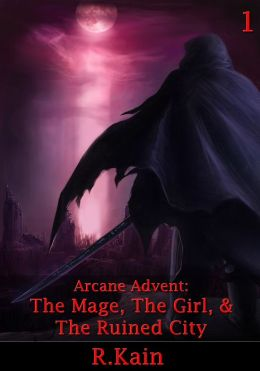 Arcane Advent: The Mage, The Girl, and The Ruined City
