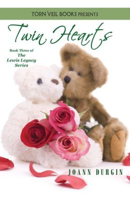 Twin Hearts: A Christian Romance Novel (The Lewis Legacy Series, Book Three)