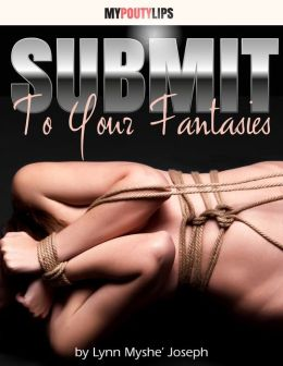 Submit To Your Fantasies