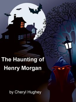 The Haunting of Henry Morgan