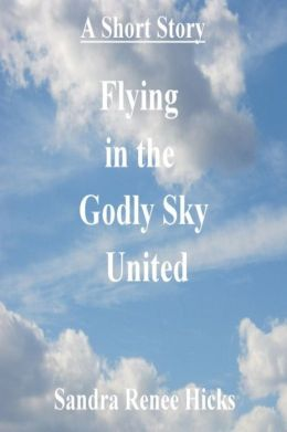 A Short Story: Flying the Godly Sky - United