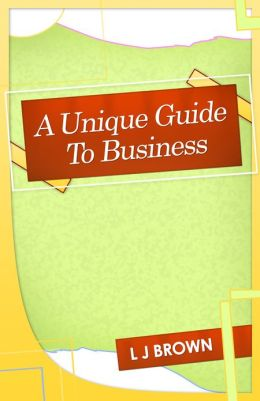 A Unique Guide To Business