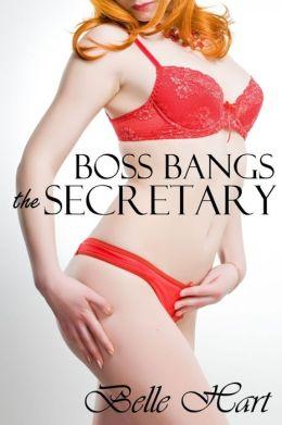 Boss Bangs the Secretary