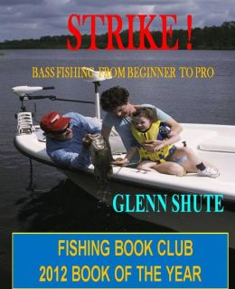 Strike ! Bass Fishing From Beginner To Pro