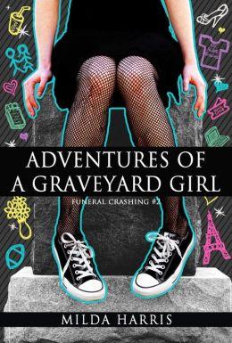 Adventures of a Graveyard Girl (Funeral Crashing Mysteries #2)