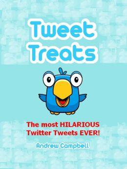 Tweet Treats: The Most Hilarious Twitter Tweets Ever!