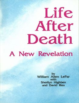 Life After Death: A New Revelation