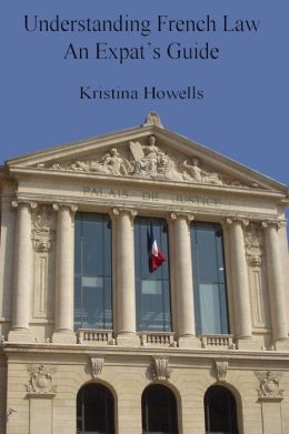 Understanding French Law An Expats Guide
