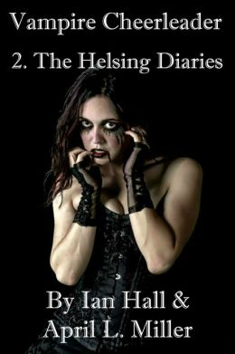 The Helsing Diaries (Vampires Don't Cry; Book 2)