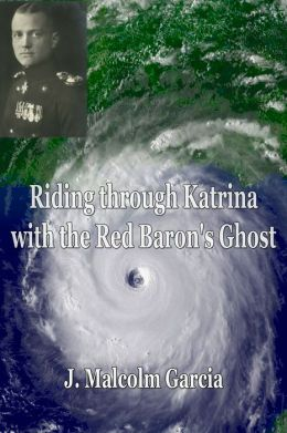 Riding through Katrina with the Red Baron's Ghost