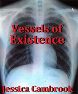 Vessels of Existence