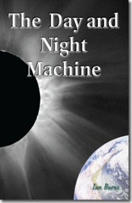 The Day and Night Machine