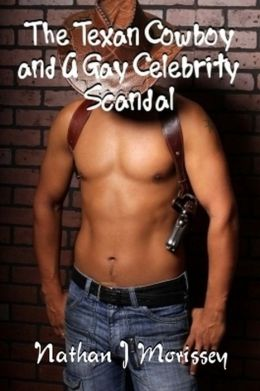 The Texan Cowboy and A Gay Celebrity Scandal