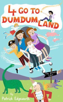 4 Go to Dumdumland