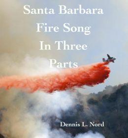 Santa Barbara Fire Song in Three Parts