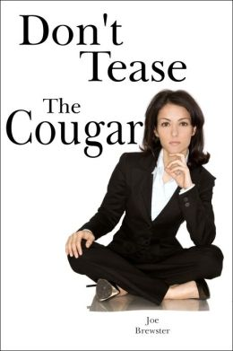 Don't Tease The Cougar