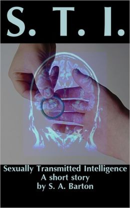 Sexually Transmitted Intelligence